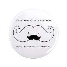 "Mustache Mustache 3.5"" Button"