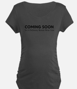 COMING SOON TO A DELIVERY ROOM NEAR YOU T-Shirt