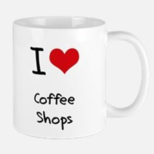 I love Coffee Shops Mug