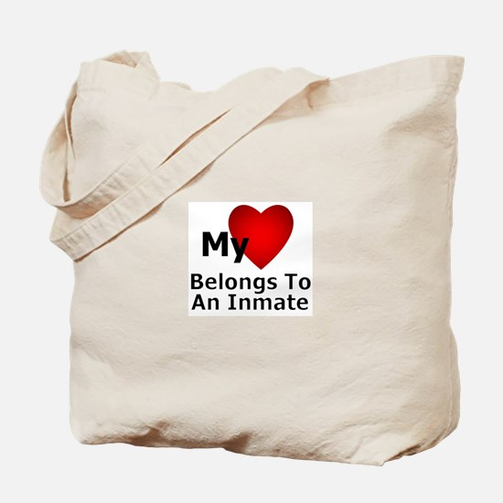 My Heart Belongs To An Inmate Tote Bag
