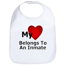 My Heart Belongs To An Inmate Bib