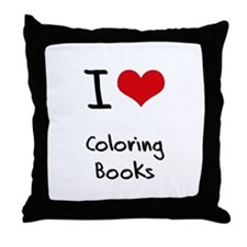 I love Coloring Books Throw Pillow