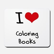 I love Coloring Books Mousepad