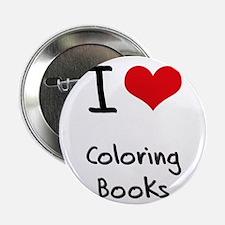 """I love Coloring Books 2.25"""" Button"""