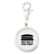 Why Was It Ever Gone? Silver Round Charm