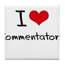 I love Commentators Tile Coaster