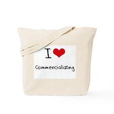 I love Commercializing Tote Bag