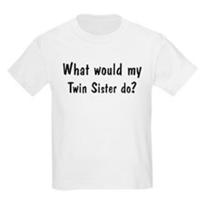 What would Twin Sister do Kids T-Shirt