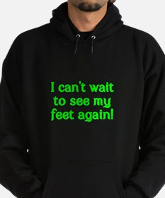 I cant wait to see my feet again! Hoodie