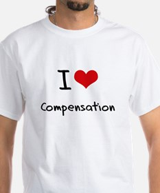 I love Compensation T-Shirt