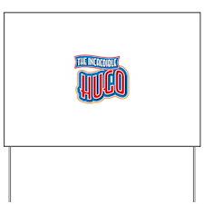 The Incredible Hugo Yard Sign