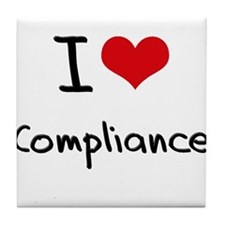 I love Compliance Tile Coaster