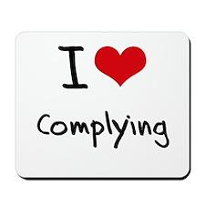 I love Complying Mousepad