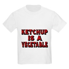KETCHUP IS A VEGETABLE T-Shirt