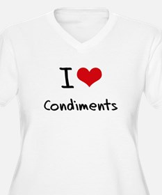 I love Condiments Plus Size T-Shirt