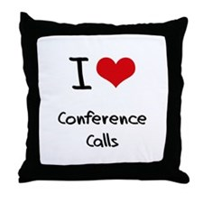 I love Conference Calls Throw Pillow