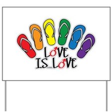 Love Is Love Flip Flops Gay Yard Sign
