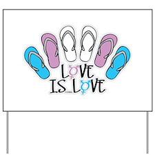 Love Is Love Flip Flops TG Yard Sign