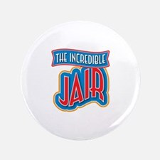 "The Incredible Jair 3.5"" Button"