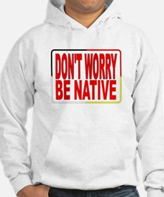 DON'T WORRY BE NATIVE LOGO FOR NATIVE AMERICANS. H
