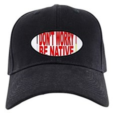 DON'T WORRY BE NATIVE LOGO FOR NATIVE AMERICANS. B