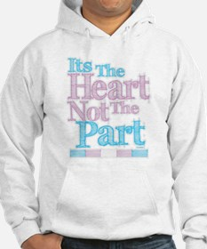 Heart Not The Part Transgender Hoodie