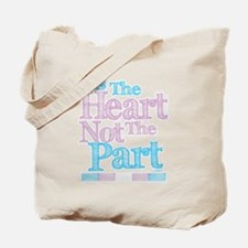 Heart Not The Part Transgender Tote Bag