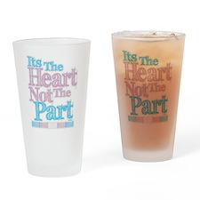 Heart Not The Part Transgender Drinking Glass