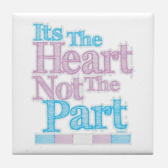 Heart Not The Part Transgender Tile Coaster