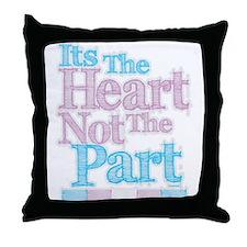 Heart Not The Part Transgender Throw Pillow