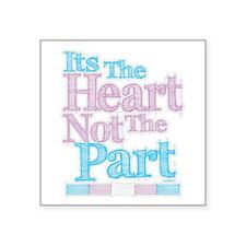 "Heart Not The Part Transgender Square Sticker 3"" x"