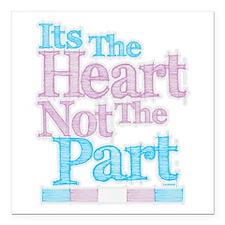 Heart Not The Part Transgender Square Car Magnet 3