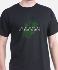"""Evidence Is All That Matters"" T-Shirt"