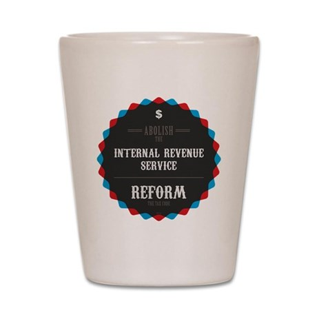 Reform The Tax Code Shot Glass