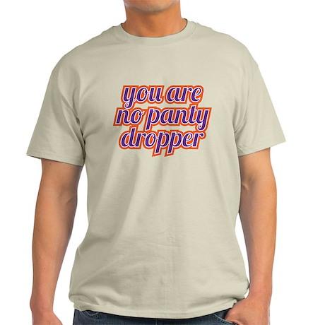 panty dropper T-Shirt