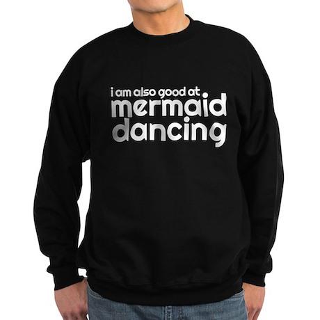 mermaid dancing Sweatshirt