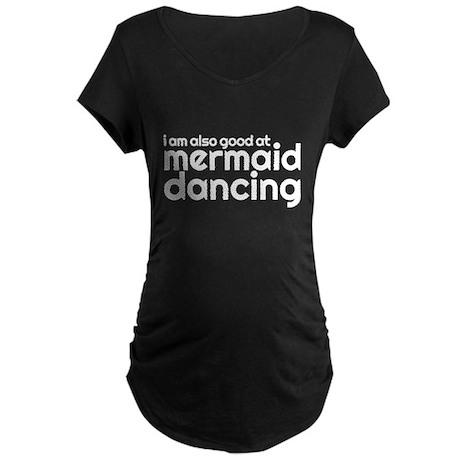 mermaid dancing Maternity T-Shirt