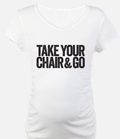 take your chair Shirt
