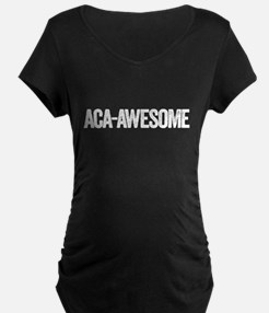 aca-awesome Maternity T-Shirt