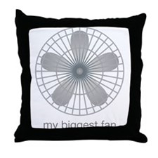 This is my biggest fan! Throw Pillow