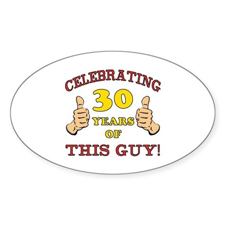 30th Birthday Gift For Him Sticker (Oval)