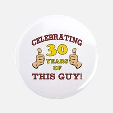 "30th Birthday Gift For Him 3.5"" Button"
