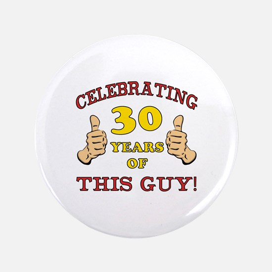 """30th Birthday Gift For Him 3.5"""" Button"""