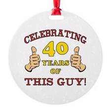 40th Birthday Gift For Him Ornament