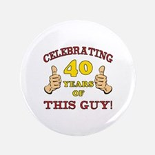"40th Birthday Gift For Him 3.5"" Button"