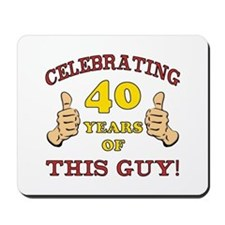 40th Birthday Gift For Him Mousepad