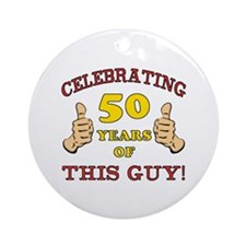 50th Birthday Gift For Him Ornament (Round)