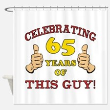 65th Birthday Gift For Him Shower Curtain