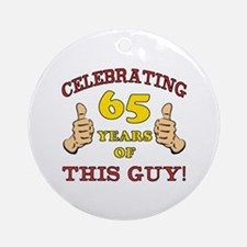 65th Birthday Gift For Him Ornament (Round)