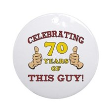 70th Birthday Gift For Him Ornament (Round)